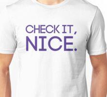 CHECK IT, NICE. Unisex T-Shirt