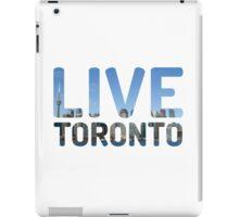 TORONTO ! Live Toronto! iPad Case/Skin