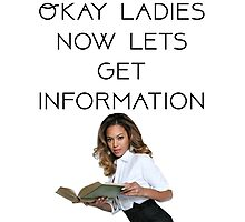 Okay Ladies Now Lets Get Information (font two) Photographic Print
