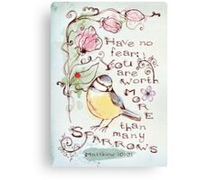 You Are Worth More Than Many Sparrows Canvas Print