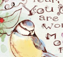 You Are Worth More Than Many Sparrows Sticker