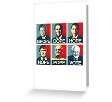 Grope Dope Hope Nope Pope Vote Bernie Greeting Card