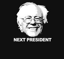 Bernie is the next president Unisex T-Shirt