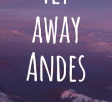 Fly away... Andes! Patagonia Sticker