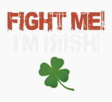 Fight Me! I'm Irish! 3 Kids Tee