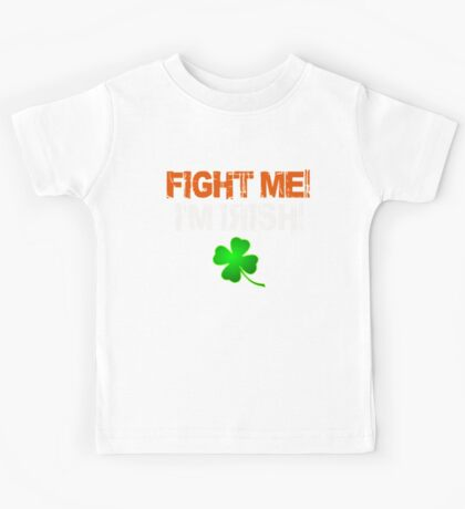 Fight Me! I'm Irish! 3 Kids Tee