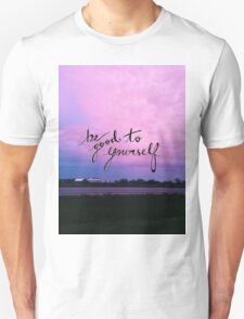 BE GOOD TO YOURSELF T-Shirt