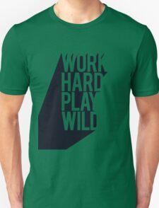 Work hard play wild T-Shirt