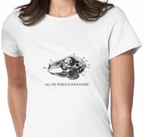 All The World Is Your Enemy Womens Fitted T-Shirt