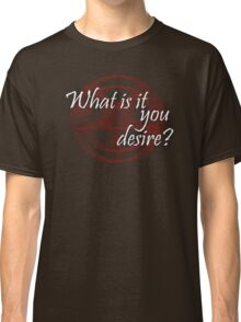 Lucifer - What is it you desire? Classic T-Shirt