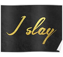 I slay ( gold typography) Poster