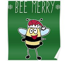 Bee Merry, Christmas Bumble Bee Poster