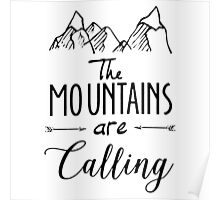 The mountains Are Calling Climbing Hiker Trail Camp Poster