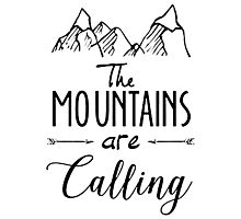 The mountains Are Calling Climbing Hiker Trail Camp Photographic Print