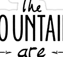 The mountains Are Calling Climbing Hiker Trail Camp Sticker