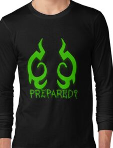 Are You Prepared? Long Sleeve T-Shirt