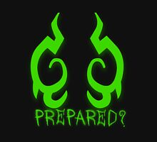 Are You Prepared? Unisex T-Shirt
