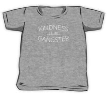 KINDNESS IS SO GANGSTER Kids Tee