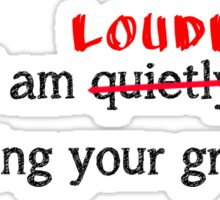 I am LOUDLY correcting your grammar. (White) Sticker