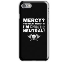 I'M CHAOTIC NEUTRAL!  iPhone Case/Skin