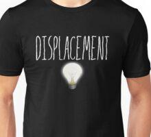 Displacement! Unisex T-Shirt