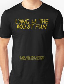 Music/Humour - Lying Is The Most Fun... T-Shirt