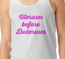 Uteruses before Duderuses Tank Top