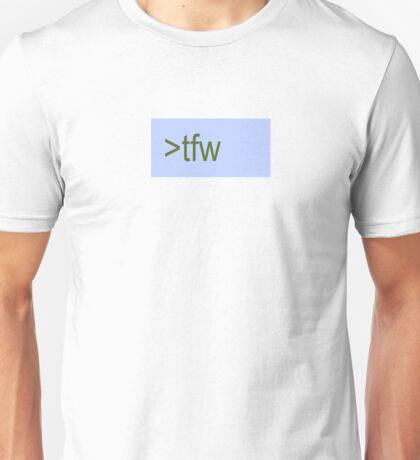 """"""">tfw"""" 4Chan Greentext Unisex T-Shirt"""