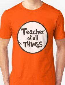 Teacher of all things T-Shirt