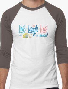 Live Laugh Love at the Beach! Men's Baseball ¾ T-Shirt