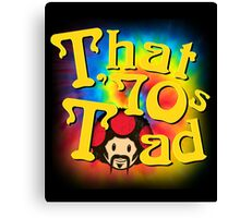 That 70s Toad Canvas Print