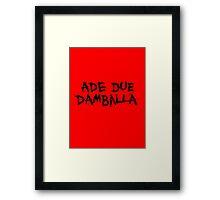 Ade Due Damballa  Framed Print
