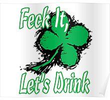 Feck It, Let's Drink Poster