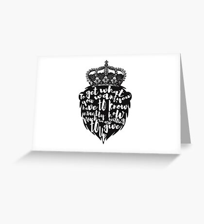 """""""To get what you want, you have to know exactly how much you are willing to give up. Greeting Card"""