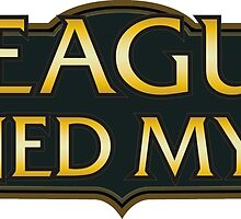 League of Legends Ruined My Life by Chris Kalafatis