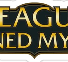 League of Legends Ruined My Life Sticker