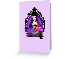 The Evil Queen- Once Upon A Time Greeting Card