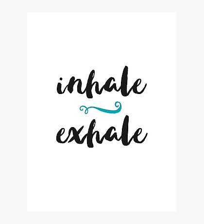 Inhale Exhale - Yoga Print Photographic Print