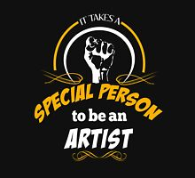 IT TAKES A SPECIAL PERSON TO BE AN ARTIST Unisex T-Shirt