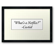 """""""What's A Netflix?"""" -Castiel Framed Print"""