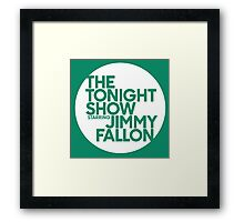 TONIGHT SHOW  Framed Print