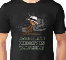 dance like nobody is watching  Unisex T-Shirt