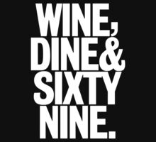 Wine Dine And 69 SixtyNine Funny Kids Clothes