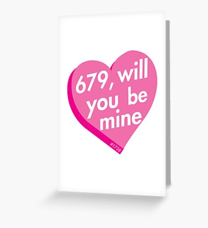 679 will you be mine? Greeting Card