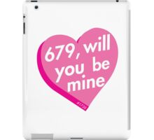 679 will you be mine? iPad Case/Skin