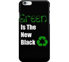 Green is the New Black Recycle Earth Day iPhone Case/Skin