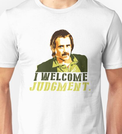 I welcome judgment Unisex T-Shirt