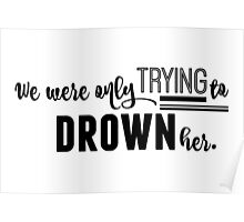Drown Her Poster