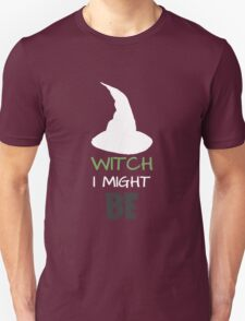 Witch I Might Be - Tshirts & Accessories T-Shirt