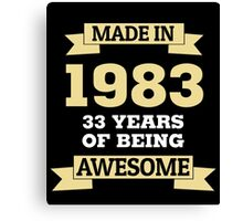 Made In 1983 33 Years Of Being Awesome Canvas Print